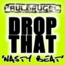 Paul Brugel - Drop That (Nasty Beat) (Radio Edit)
