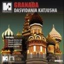 Granada - Dasvidania Katjusha (Original Mix)