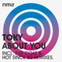 Toky - About You (Hot Since 82 Remix)