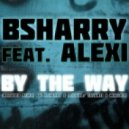 BSharry - By The Way feat. Alexi (Tavanti & Wallace Remix)