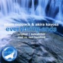 Adam Coppack & Akira Kayosa - Everything Ends (Med vs Neil Bamford Remix)