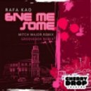 Rafa Kao - Give Me Some (Groovebox Remix )