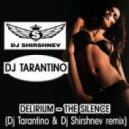Delirium  - The Silence (Dj Tarantino & Dj Shirshnev remix)