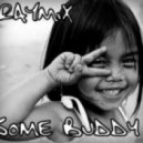 Raymix - Some Buddy (Disco Edit-Lickin\' Good Mix)
