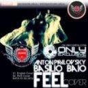 AnTon PavLovsky ft. Basilio Baio - Feel (Rus Cover Robbie Williams)