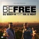 DJ Eddy-N  Feat. Iva & Heat - Be Free  (Video Mix)