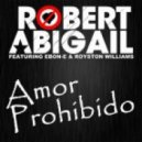 Robert Abigail feat. Ebon-E and Royston Williams - Amor Prohibido  (Club Mix)