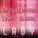 Edgar Aguirre, Frank Cherryman - Lady 2012 (Original Mix)