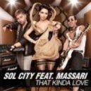 Sol City feat. Massari - That Kinda Love (Original Extended Mix)