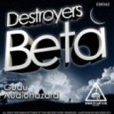 Destroyers - Beta (Audiohazard Remix)