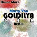 Bruno Mars - Marry You (Goldilya Remix)