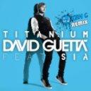 David Guetta Ft Sia - Titanium (Ken C Remix)