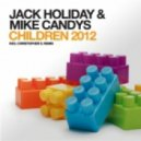 Jack Holiday & Mike Candys - Children (Steam Loco Mix)