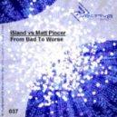 I5land vs. Matt Pincer - From Bad To Worse (Original Mix)