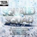 Squalid Squad - Haters (The Juggernaut Remix)