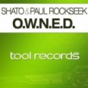SHato & Paul Rockseek - O.W.N.E.D. (Original Mix)