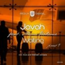 Javah feat. Mimi Boheme - Waiting (Didimek Can't Wait Remix)
