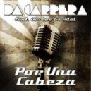 Da Carrera Feat. Carlos Gardel - Por Una Cabeza (Tango & Cash Remix)