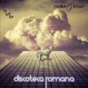 Rodion & Khan (Feat. Andrea) - Discoteca Romana (The C90s Remix)