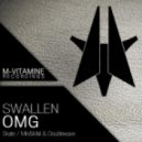 Swallen - OMG (Min, Mal, Doublewave Remix)
