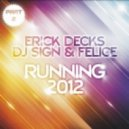 Erick Decks, Dj Sign & Felice - Running 2012 (Big Room Mix)
