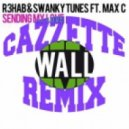 R3hab & Swanky Tunes Feat. Max C - Sending My Love (Cazzette\'s Already Super Human Remix)