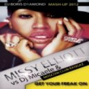 Missy Elliott vs Dj Micaele & Moscow Club Bangaz - Get Your Freak On (Dj Boris D1AMOND Mash-Up 2012)