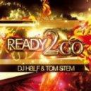 DJ HaLF & Tom Stem - Ready 2 Go (Original Mix)