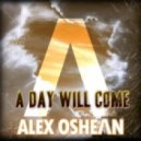 Alex Oshean - A Day Will Come (Original Mix)