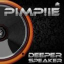 Pimp!ie -  Deeper Speaker (Deep Mix