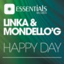 Linka & Mondello'G - Happy Day (Original Mix)