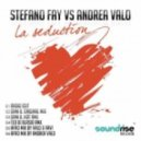 Stefano Fay vs. Andrea Valo - La Seduction  (Dani B. Original Mix)