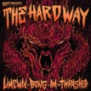 Limewax vs Bong-Ra vs Thrasher - The Hard Way