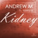 Andrew M, Sonny G - Kidney (Original Mix)