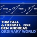 Heikki L & Tom Fall - Ordinary World (Original Mix)