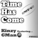 Kinzy Feat. Gman Urban Unity - Time Has Come
