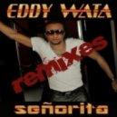 Eddy Wata - Senorita  (Dan D-Noy Remix)