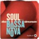 Aba & Simonsen - Soul Bossa Nova 2012 (Chuckie & Mastiksoul Mix)