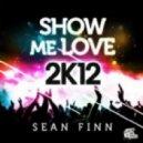 Sean Finn - Show Me Love 2K12 (Rene Rodrigezz Remix)