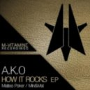 A.K.O.  - How It Rocks (Matteo Poker Remix)