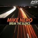 Mike Nero - Break The Silence (Club Mix)