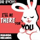 Dr. Kucho! - I\'ll Be There For You (RNS Remix)