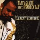 Raffa Garcia feat. Bismarck Sax - Element Beautiful (Latin House Mix)