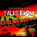 Silvano Da Silva - Tales From Africa (Dark Tribal Mix)