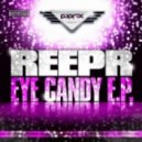 Reepr - Eye Candy (Original Mix)
