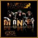 Haezer - Monkey (You Killing Me Remix)