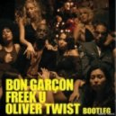 Bon Garcon - Freek U (Oliver Twist Bootleg)