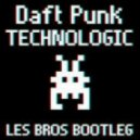 Daft Punk - Technologic (Les Bros Bootleg)