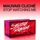 Mauvais Cliche - Stop Watching Me (Lifelike Remix)