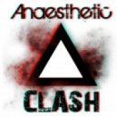 Anaesthetic - Clash